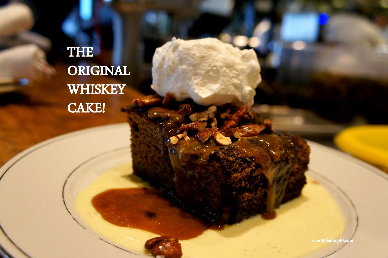 San Antonio You Are Going To Love Whiskey Cake Over 50