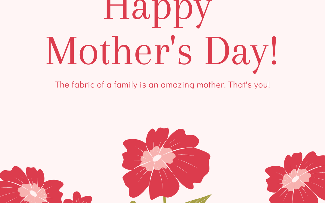 Happy Mother's Day, Everyone!!