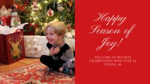 Season of Joy on over 50 Feeling 40