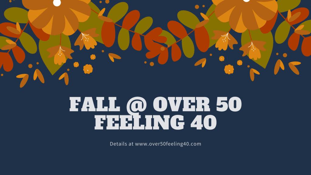 Fall at Ovr 50 Feeling 40